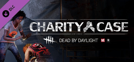 Dead by Daylight - Charity Case